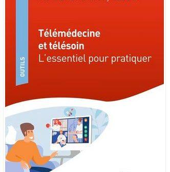 Télémédecine et Télésoin – L'essentiel pour pratiquer